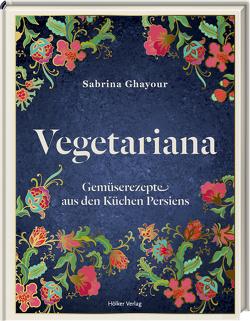 Vegetariana von Ghayour,  Sabrina, Kirkham,  Kris, Titze-Grabec,  Alexandra