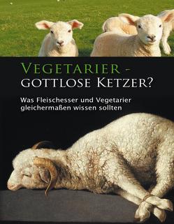 Vegetarier – gottlose Ketzer? von Seifert,  Ulrich