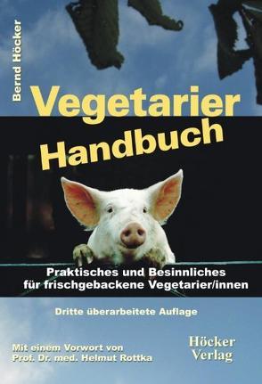 Vegetarier Handbuch von Höcker,  Bernd