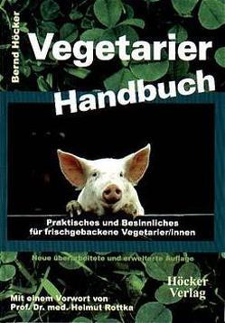 Vegetarier Handbuch von Höcker,  Bernd, Rottka,  Helmut