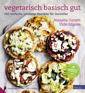 Vegetarisch basisch gut von Corrett,  Natasha, Edgson,  Vicki, Linder,  Lisa, Sonntag,  Kirsten