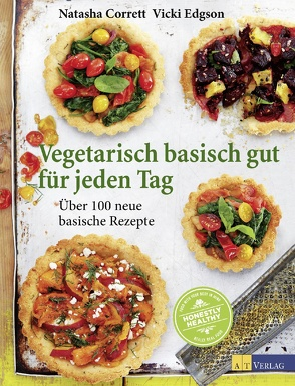 Vegetarisch basisch gut für jeden Tag von Bonn,  Susanne, Corrett,  Natasha, Dibben,  Emma, Edgson,  Vicki, Linder,  Lisa, Morton,  Lawrence