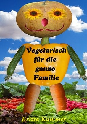 Vegetarisch für die ganze Familie von Kummer,  Britta
