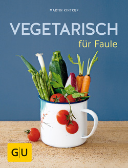 Vegetarisch für Faule von Kintrup,  Martin