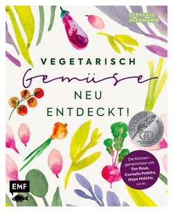 Vegetarisch – Gemüse neu entdeckt! von Hiekmann,  Stefanie