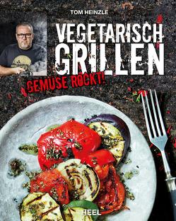 Vegetarisch grillen von Heinzle,  Tom