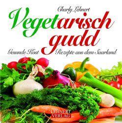 Vegetarisch gudd von Lehnert,  Charly H