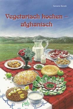 Vegetarisch kochen – afghanisch von Baraki,  Farsane, Koch,  Nicola, Schneevoigt,  Margret