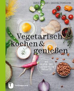 Vegetarisch kochen & genießen von Brugger,  Doris, Pedrazzini,  Cristina
