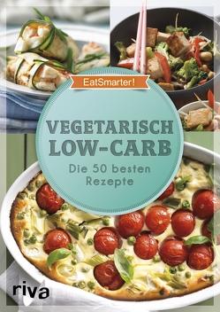 Vegetarisch Low-Carb von EatSmarter, Koelle,  Katrin, Loderhose,  Willy