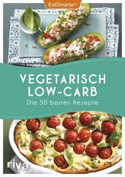 Vegetarisch Low-Carb von EatSmarter, Koelle,  Katrin, Loderhose,  Willy