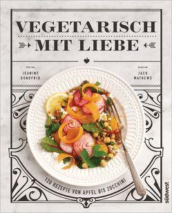 Vegetarisch mit Liebe von Donofrio,  Jeanine, Mathews,  Jack