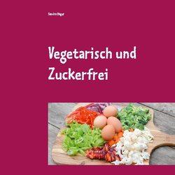 Vegetarisch und Zuckerfrei von Hager,  Sandra