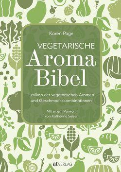 Vegetarische Aroma-Bibel – eBook von Dornenburg,  Andrew, Page,  Karen, Seiser,  Katharina, Theis-Passaro,  Claudia