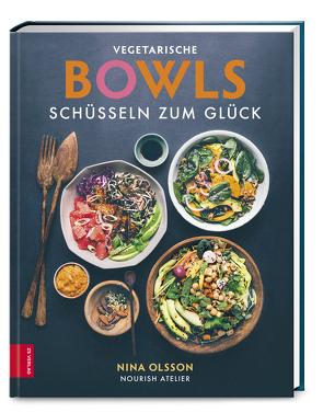 Vegetarische Bowls – Schüsseln zum Glück von Olsson,  Nina