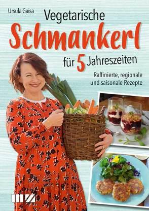 Vegetarische Schmankerl für 5 Jahreszeiten von Gaisa,  Ursula