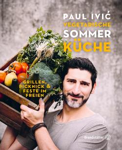 Vegetarische Sommerküche von Paul Ivic,  Paul