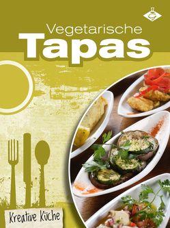Vegetarische Tapas von Bauer,  Felicitas