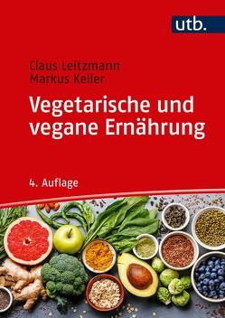 Vegetarische und vegane Ernährung von Keller,  Markus, Leitzmann,  Claus