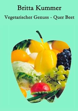 Vegetarischer Genuss – Quer Beet von Kummer,  Britta