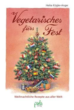 Vegetarisches fürs Fest von Kügler-Anger,  Heike, Schneevoigt,  Margret