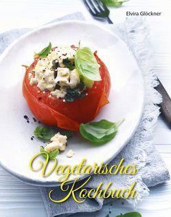 Vegetarisches Kochbuch von Glöckner,  Elvira