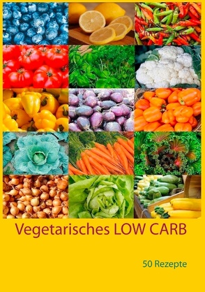 Vegetarisches LOW CARB von Schütz,  Jutta