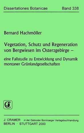 Vegetation, Schutz und Regeneration von Bergwiesen im Osterzgebirge von Hachmöller,  Bernard
