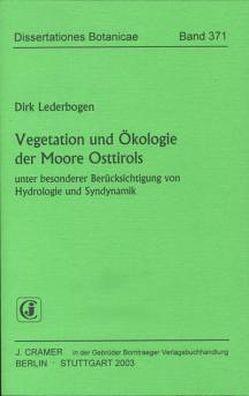 Vegetation und Ökologie der Moore Osttirols unter besonderer Berücksichtigung von Hydrologie und Syndynamik von Lederbogen,  Dirk