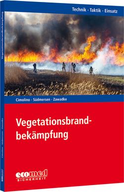 Vegetationsbrandbekämpfung von Cimolino,  Ulrich, Südmersen,  Jan, Zawadke,  Thomas
