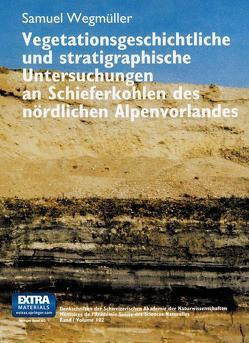 Vegetationsgeschichtliche und stratigraphische Untersuchungen an Schieferkohlen des nördlichen Alpenvorlandes von WEGMÜLLER