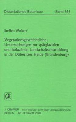 Vegetationsgeschichtliche Untersuchungen zur spätglazialen und holozänen Landschaftsentwicklung in der Döberitzer Heide (Brandenburg) von Wolters,  Steffen