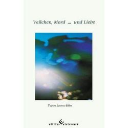 Veilchen, Mord . . . und Liebe von Lorentz-Böhm,  Yvonne