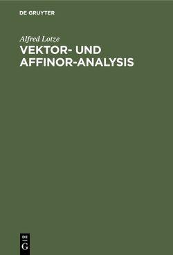 Vektor- und Affinor-Analysis von Lotze,  Alfred
