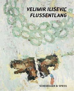 Velimir Ilisevic – Flussentlang von Frehner,  Matthias, Wieczorek,  Uwe