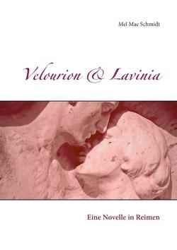 Velourion & Lavinia von Schmidt,  Mel Mae