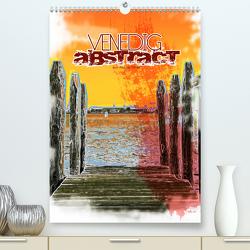 VENEDIG abstract (Premium, hochwertiger DIN A2 Wandkalender 2020, Kunstdruck in Hochglanz) von Peter,  Ansgar