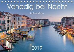 Venedig bei Nacht 2019 (Tischkalender 2019 DIN A5 quer) von Mirau,  Rainer