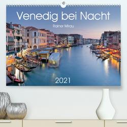 Venedig bei Nacht 2021 (Premium, hochwertiger DIN A2 Wandkalender 2021, Kunstdruck in Hochglanz) von Mirau,  Rainer