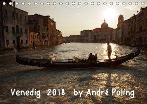 Venedig by André Poling (Tischkalender 2018 DIN A5 quer) von / André Poling,  www.poling.de