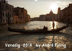 Venedig by André Poling (Wandkalender 2018 DIN A3 quer) von / André Poling,  www.poling.de