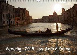 Venedig by André Poling (Wandkalender 2019 DIN A3 quer) von / André Poling,  www.poling.de
