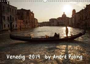 Venedig by André Poling (Wandkalender 2019 DIN A3 quer) von / André Poling,  www.poling.de