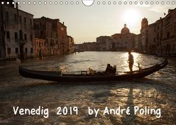 Venedig by André Poling (Wandkalender 2019 DIN A4 quer) von / André Poling,  www.poling.de