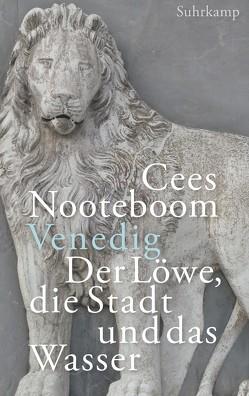 Venedig, der Löwe, die Stadt und das Wasser von Beuningen,  Helga van, Nooteboom,  Cees, Sassen,  Simone
