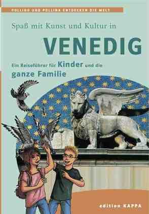 Venedig – Ein Reiseführer für Kinder und die ganze Familie von Keller,  Reinhard, Schmidt,  Bernd O.