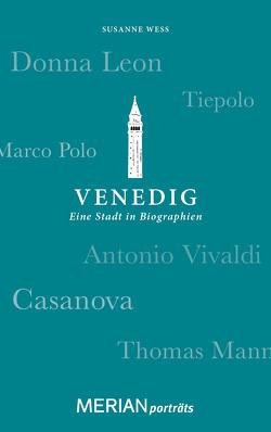 Venedig. Eine Stadt in Biographien von Wess,  Susanne