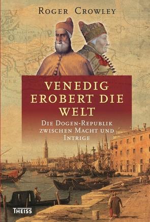 Venedig erobert die Welt von Crowley,  Roger