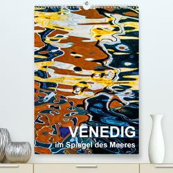 Venedig im Spiegel des Meeres (Premium, hochwertiger DIN A2 Wandkalender 2020, Kunstdruck in Hochglanz) von Sock - Christine Sabetzer,  Reinhard
