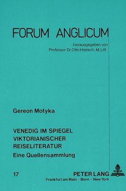 Venedig im Spiegel viktorianischer Reiseliteratur von Motyka,  Gereon